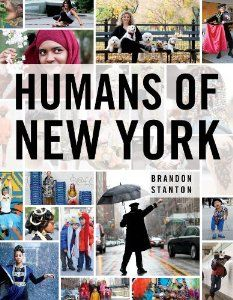 Humans of New York: Brandon Stanton: 9781250038821: Amazon.com: Books-buying this very soon.