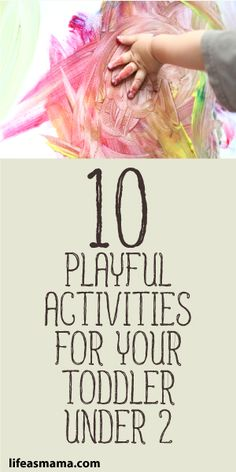 10 Playful Activities For Your Toddler Under 2