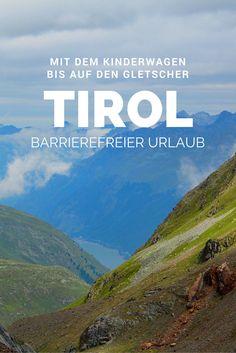 Barrierefreier Urlaub in Tirol: Im Kaunertal mit dem Rollstuhl oder Kinderwagen…