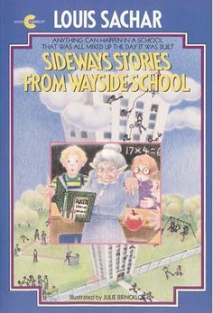 Sideways Stories From Wayside School by Louis Sachar---gah, I LOVED this book and it's sequels! Have memories of being sick and staying home from school reading them in my moms bed. I think I was about in the 3rd grade.