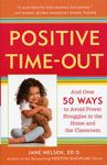 """The non-punitive and Positive Discipline alternative to negative time out. Positive time out teaches children the valuable life skill of """"cooling off"""" before being able to problem solve effectively.  www.positivediscipline.ca"""