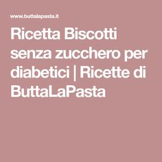Ricetta Biscotti senza zucchero per diabetici   Ricette di ButtaLaPasta