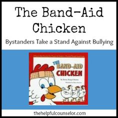 The Bandaid Chicken: Bystanders Can Beat Bullying Lesson Plan Ideas