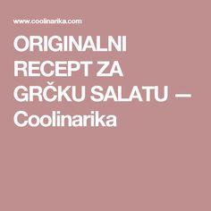 ORIGINALNI RECEPT ZA GRČKU SALATU — Coolinarika