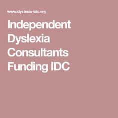 Independent Dyslexia Consultants Funding IDC