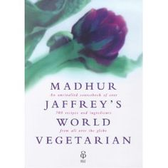 Madhur Jaffrey's World Vegetarian Cookbook: Amazon.co.uk: Madhur Jaffrey: Books
