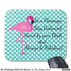 This cute mousepad will bring some color and joy to your work space with a pretty flamingo and a cute quote.