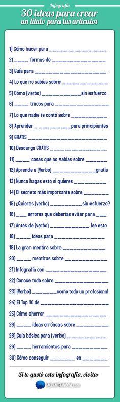 Interesante infografía en español con 30 ideas para crear títulos atractivos para nuestros artículos y posts. No debes perdértela si eres blogger.