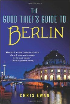 The good thief's guide to Berlin -  the best installment of a fun series.