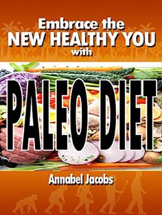 Embrace the New Healthy You with Paleo Diet by Annabel Jacobs http://www.amazon.com/dp/B00PLJVAN6/ref=cm_sw_r_pi_dp_FUwUwb0ABXTZM