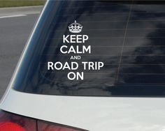 Keep Calm and Road Trip On  Vinyl Car Decal by artyMAPSvinyl, $7.75