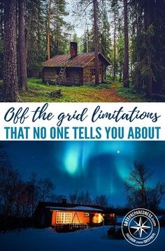 Off The Grid Limitations That No One Tells You About — Living off grid is the ideal type of living for many Americans, but only few manage to fulfill this dream and adjust to what it all implies.