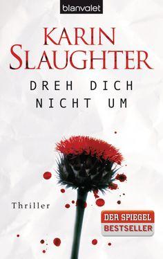 Dreh dich nicht um von Karin Slaughter - Jeffrey Tolliver und Sara Linton in ihrem dritten Fall