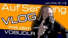 VLOG | Februar 2018 | Auf Sendung mit dem Vobudlr von Minenarbeit | Rück...