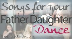 Father Daughter dance songs for your wedding. What was your song?