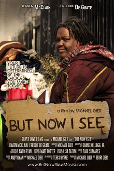 #1096. But Now I See, March, 2017. Mary, a homeless woman, finds two treasures in a garbage bag, a mirror and a Bible. One shows her how the world sees her; the other how God sees her. When Jake, a homeless man tries to rob her, the threat of losing them reveals her heart as her future is determined by the choice she makes.
