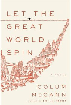 *Let The Great World Spin* Colum McCann