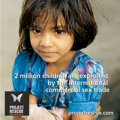 2 million children are exploited by the international commercial sex trade #projectrescue #stopthetraffick @Project Rescue Foundation