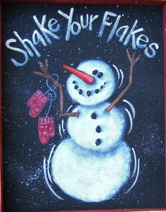 Snowman, Shake Your Flakes Sign, Tole Painting Pattern, DIY, Winter Scene… Christmas Rock, Christmas Canvas, Christmas Signs, Christmas Projects, Winter Christmas, Holiday Crafts, Christmas Decorations, Christmas Snowman, Christmas Paintings On Canvas