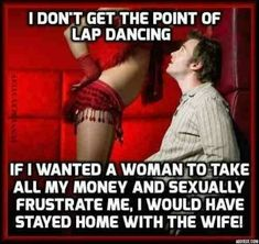 Check out this awesome 'Epic+Lap+dancing+Fail' design on Dad Jokes, Funny Jokes, Hilarious, Adult Dirty Jokes, Adult Humor, Marriage Humor, Sex Quotes, Qoutes, Sayings
