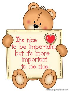 """It's nice to be important, but it's more important to be nice"" Word Art Freebie (without watermark) at http://raisingfigureskaters.com/2013/04/19/its-nice-word-art-freebie/"