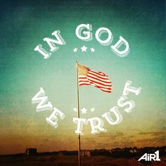 """""""In God We Trust"""" YES WE DO! FROM: http://media-cache-ec0.pinimg.com/originals/5e/46/61/5e4661a8d15beed39048fcf75139fafe.jpg"""