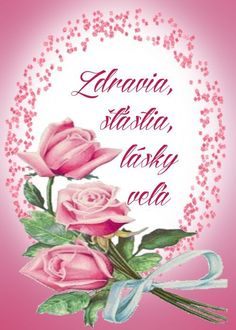 Zdravia, šťastia, lásky veľa Congratulations, Poems, Birthdays, Tableware, Cards, Handmade, Birthday, Dinnerware, Hand Made
