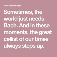 Sometimes, the world just needs Bach. And in these moments, the great cellist of our times always steps up. Beach Video, Shark Fin, World Economic Forum, World Need, Step Up, Conductors, Choir, Musicals