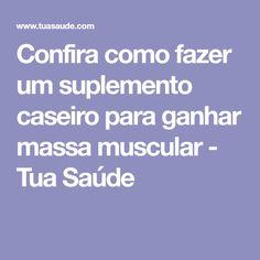 Confira como fazer um suplemento caseiro para ganhar massa muscular - Tua Saúde