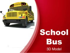 School Bus 3D Model by Walid Gandoza via slideshare