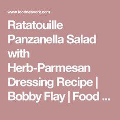Ratatouille Panzanella Salad with Herb-Parmesan Dressing Recipe | Bobby Flay | Food Network