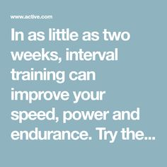 In as little as two weeks, interval training can improve your speed, power and endurance. Try these four bike workouts that take less than one hour to boost ...
