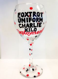 Funny Deployment Wine Glass - Gift? Help Us Salute Our Veterans at www.VeteransDirectory.com and www.HireAVeteran.com