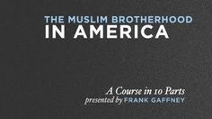 Ten Part Course on the Muslim Brotherhood in America.