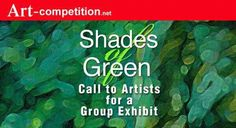 Reach your ART at a big stage. Shades of Green @USA is a call to Artist for a Group Exhibit. Submission Deadline June 5. http://art-competition.net/G25N_Shades_Of_Green.cfm