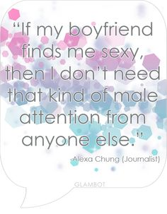 If my boyfriend finds me sexy.  Quote by Alexa Chung (Journalist)