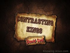 Two Kings >>  What a contrast there is between King David and King Saul. Both were chosen by God to be king of Israel – to rule over His chosen people. Both had the spirit of God on their lives – and both did some mighty acts of valour. Both kings did some pretty awful things as well – but there was a huge difference….