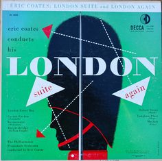 """""""London Suite and London Again"""" by Eric Coates, conductor. (c) 1954 Deca Records. Cover Illustration by Piedra Blanca (aka Alex Steinweiss)."""