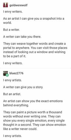 This is why we need to bring back illustrated novels. This is why all WRITERS should have ARTIST friends and all ARTISTS should have WRITER friends.<<< Okay but what if you're both a writer and an artist then what Writing Quotes, Writing Advice, Writing Help, Writing A Book, Writing Prompts, The Words, Story Prompts, My Tumblr, Writing Inspiration