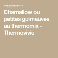Chamallow ou petites guimauves au thermomix - Thermovivie
