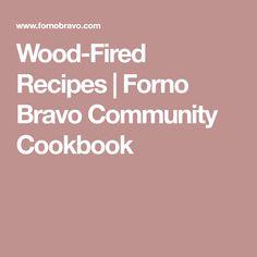 Wood-Fired Recipes   Forno Bravo Community Cookbook