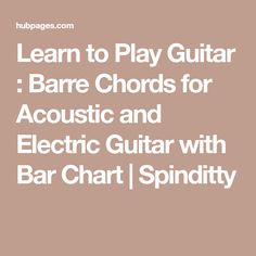 Learn to Play Guitar : Barre Chords for Acoustic and Electric Guitar with Bar Chart | Spinditty