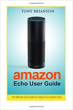 Amazon Echo User Guide - www.theteelieblog.com Learn the features and skills on what Echo can provide us with this guide. #alexabooks