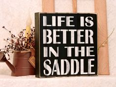 Life Is Better In the Saddle  Primitive by thecountrysignshop