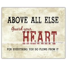 Guard your heart, above all else, for it determines the course of your life.  Proverbs 4:23  Don't allow negative ideas and others' opinions to corrupt your potential for joy!