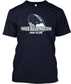 Check out our new True Blue Nation Fan Club T-shirts | Teespring http://teespring.com/TrueBlueNation