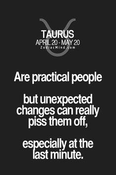Yep, yep, yep - unexpected changes do indeed piss me off!