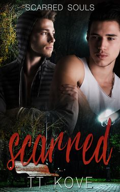 Scarred. m/m contemporary, new adult romance. Cover design: TT Kove