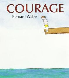 From Tova Natwick of Sioux City, Iowa: I begin the school year with my fourth graders by reading Courage  by Bernard Waber. For most of the students it takes some courage, whether small or big, to begin the school year, and it helps remind them how often they are courageous on a daily basis. After we read Courage , the students get together in small groups to brainstorm ways that they have recently used courage and write about them. We compile these and create our own Classroom Courage book.