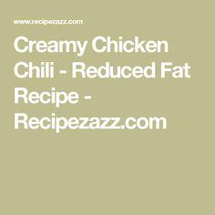 Creamy Chicken Chili - Reduced Fat Recipe - Recipezazz.com